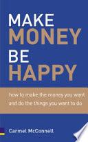Make Money, be Happy