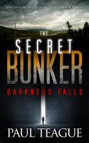 The Secret Bunker Trilogy 1: Darkness Falls Pdf/ePub eBook