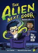 The Alien Next Door 1 The New Kid