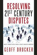 Resolving 21st Century Disputes