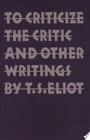 Download To Criticize the Critic and Other Writings Free Books - Dlebooks.net