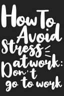 How To Avoid Stress At Work
