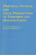Practical  Tactical  and Legal Perspectives of Terrorism and Hostage taking