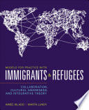 Models for Practice With Immigrants and Refugees