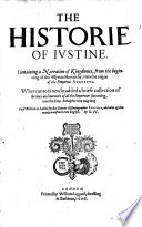 The Historie of Justine. Containing a Narration of Kingdomes, from the Beginning of the Assyrian Monarchy Unto the Raigne of the Emperour Augustus. Whereunto is Newly Added a Briefe Collection of the Lives and Maners of All the Emperours Succeeding ... Newly Translated Into English. By G. W. Pdf/ePub eBook