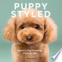 Puppy Styled  Japanese Dog Grooming  Before   After Book PDF