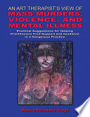 An Art Therapist S View Of Mass Murders Violence And Mental Illness