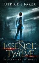 The Essence of Twelve - The Beginning of the journey Pdf/ePub eBook