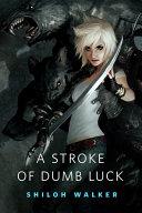 A Stroke of Dumb Luck Pdf/ePub eBook