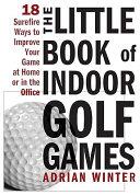 The Little Book of Indoor Golf Games