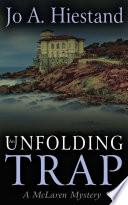 An Unfolding Trap