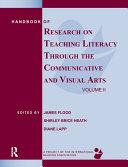 Handbook of Research on Teaching Literacy Through the Communicative and Visual Arts  Volume II