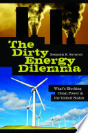 The Dirty Energy Dilemma What S Blocking Clean Power In The United States