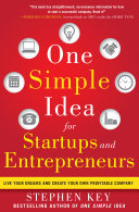 One Simple Idea for Startups and Entrepreneurs: Live Your Dreams and Create Your Own Profitable Company Pdf/ePub eBook