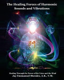 The Healing Forces of Harmonic Sounds and Vibrations