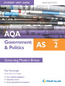 AQA AS Government & Politics Student Unit Guide New Edition: Unit 2 Governing Modern Britain