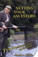 Netting Your Ancestors  : Tracing Family History on the Internet