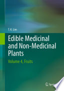 """Edible Medicinal And Non-Medicinal Plants: Volume 4, Fruits"" by T. K. Lim"