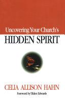 Uncovering Your Church s Hidden Spirit