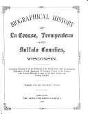 Biographical History of La Crosse, Monroe and Juneau Counties, Wisconsin