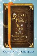Secrets of a Healer   Magic of Aromatherapy