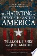 The Haunting Of Twentieth Century America