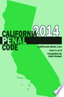 California Penal Code and Evidence Code 2014 Book 1 of 2 Book