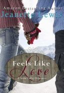 Feels Like Love: A Christmas in Snow Valley Romance