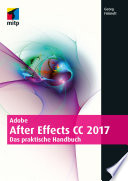 Adobe After Effects CC 2017  : Das praktische Handbuch