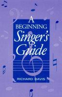 A Beginning Singer's Guide