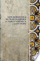 New Horizons of Muslim Diaspora in Europe and North America