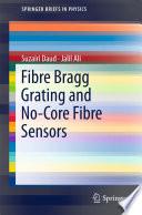 Fibre Bragg Grating and No-Core Fibre Sensors