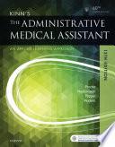 """Kinn's The Administrative Medical Assistant E-Book"" by Deborah B. Proctor, Brigitte Niedzwiecki, Julie Pepper, Payel Madero"