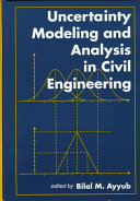 Uncertainty Modeling and Analysis in Civil Engineering
