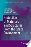 Protection of Materials and Structures From the Space Environment Book