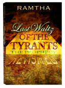 Ramtha  Last Waltz of the Tyrants  the Prophecy REVISITED