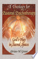A Theology for Pastoral Psychotherapy