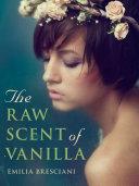 Pdf The Raw Scent of Vanilla