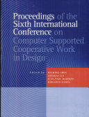 Proceedings of the Sixth International Conference on Computer Supported Cooperative Work in Design