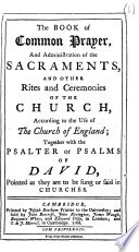 The Book of Common Prayer  and Administration of the Sacraments     Together with the Psalter  Etc