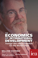 The Economics of International Development  Foreign Aid versus Freedom for the World s Poor