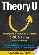 """""""Theory U: Leading from the Future as It Emerges"""" by Otto Scharmer, Peter Senge"""
