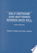 Self Defense And Battered Women Who Kill Book PDF