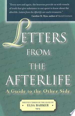 Letters+from+the+AfterlifeDoes life go on beyond the grave? A growing body of evidence suggests that it does. Written through the hand of Elsa Barker, an established author in her own right, Letters from the Light presents a kind of