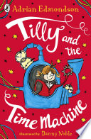 Read Online Tilly and the Time Machine For Free