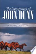 The Immigration of John Dunn