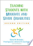 """Teaching Students with Moderate and Severe Disabilities, Second Edition"" by Diane M. Browder, Fred Spooner, Ginevra R. Courtade, and Contributors"