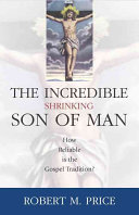 The Incredible Shrinking Son of Man