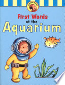 Curious George s First Words at the Aquarium