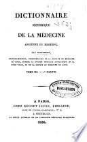 Dictionnaire historique de la médecine ancienne et moderne...